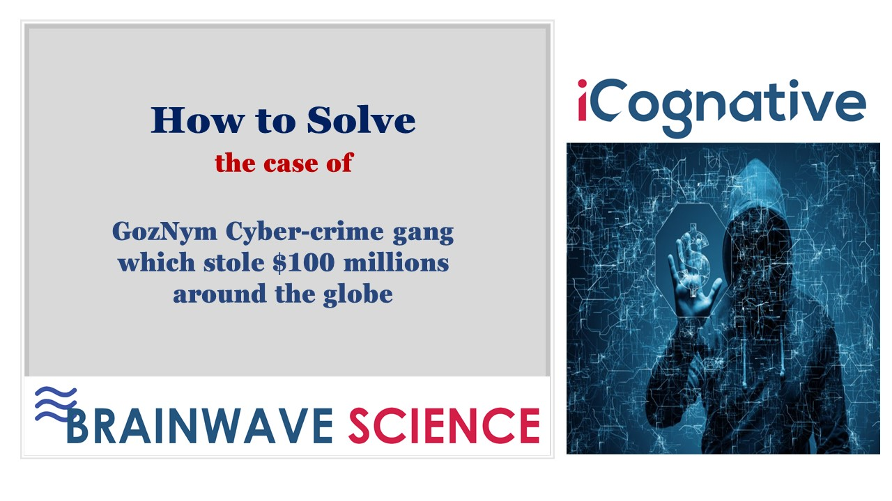 Cybercrime syndicate behind GozNym Banking Malware dismantled: Brainwave Science