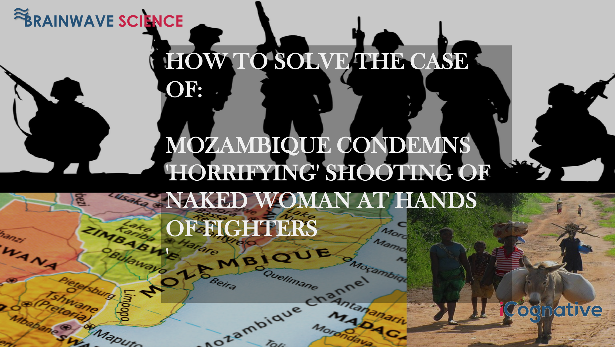 MOZAMBIQUE GOVT CONDEMNS HORRIFYING EXECUTION OF NAKED